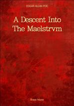 A Descent Into The Maelstrvm