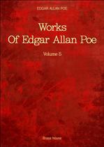 <애드가 앤런 포우 전집> Works Of Edgar Allan Poe, The - Volume 5