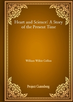 Heart and Science: A Story of the Present Time