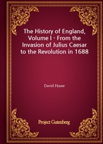 The History of England, Volume I - From the Invasion of Julius Caesar to the Revolution in 1688