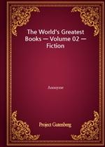The World's Greatest Books - Volume 02 - Fiction