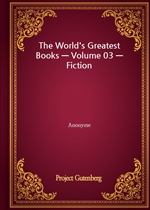 The World's Greatest Books - Volume 03 - Fiction