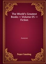 The World's Greatest Books - Volume 05 - Fiction