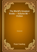 The World's Greatest Books - Volume 06 - Fiction