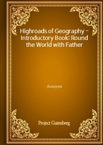 Highroads of Geography - Introductory Book: Round the World with Father