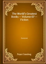 The World's Greatest Books - Volume 07 - Fiction