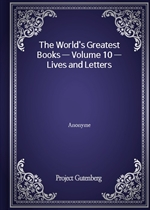 The World's Greatest Books - Volume 10 - Lives and Letters
