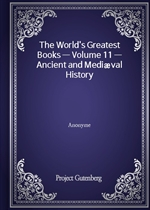 The World's Greatest Books - Volume 11 - Ancient and Mediæval History
