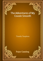 The Adventures of My Cousin Smooth