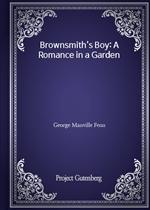 Brownsmith's Boy: A Romance in a Garden