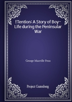 !Tention: A Story of Boy-Life during the Peninsular War