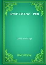 Bred In The Bone - 1908