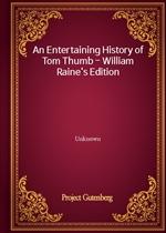 An Entertaining History of Tom Thumb - William Raine's Edition