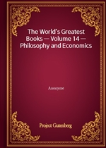 The World's Greatest Books - Volume 14 - Philosophy and Economics