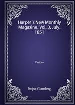 Harper's New Monthly Magazine, Vol. 3, July, 1851