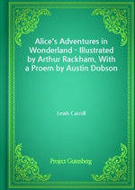 Alice's Adventures in Wonderland - Illustrated by Arthur Rackham. With a Proem by Austin Dobson