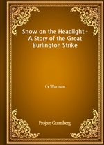 Snow on the Headlight - A Story of the Great Burlington Strike