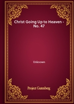Christ Going Up to Heaven - No. 47