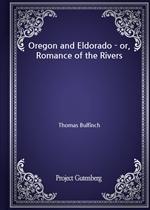 도서 이미지 - Oregon and Eldorado - or, Romance of the Rivers