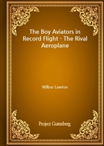 The Boy Aviators in Record Flight - The Rival Aeroplane