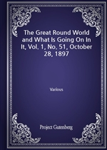 The Great Round World and What Is Going On In It, Vol. 1, No. 51, October 28, 1897