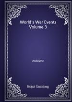 World's War Events Volume 3