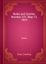 Notes and Queries, Number 237, May 13, 1854