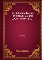 The Philippine Islands, 1493-1898, Volume XXXV, 1640-1649