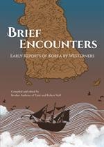 도서 이미지 - Brief Encounters: Early Reports of Korea by Westerners