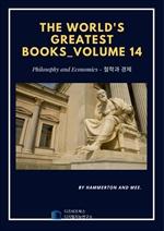The World's Greatest Books Volume 14?Philosophy and Economics