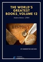 The World's Greatest Books ? Volume 12 ? Modern Historys