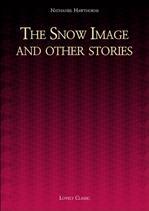 〈나다니엘 호손 작품집〉 The Snow Image and other stories
