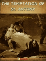 도서 이미지 - 성 앙투안의 유혹 (The Temptation of St. Antony; Or, A Revelation of the Soul by Gustave Flaubert)