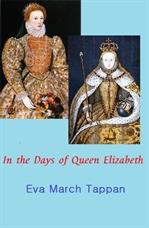 도서 이미지 - In the Days of Queen Elizabeth(엘리자베스 여왕의 삶, English Version)