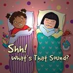도서 이미지 - Shh! What's That Sound?