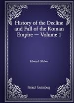 도서 이미지 - History of the Decline and Fall of the Roman Empire - Volume 1