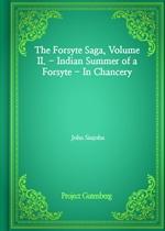 도서 이미지 - The Forsyte Saga, Volume II. - Indian Summer of a Forsyte - In Chancery