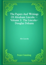도서 이미지 - The Papers And Writings Of Abraham Lincoln - Volume 3: The Lincoln-Douglas Debates