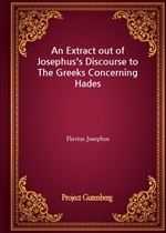 도서 이미지 - An Extract out of Josephus's Discourse to The Greeks Concerning Hades
