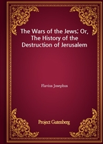 도서 이미지 - The Wars of the Jews; Or, The History of the Destruction of Jerusalem