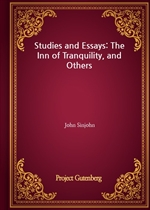 도서 이미지 - Studies and Essays: The Inn of Tranquility, and Others