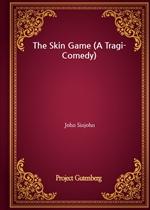 도서 이미지 - The Skin Game (A Tragi-Comedy)