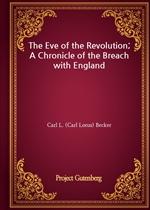 도서 이미지 - The Eve of the Revolution; A Chronicle of the Breach with England