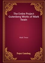 도서 이미지 - The Entire Project Gutenberg Works of Mark Twain