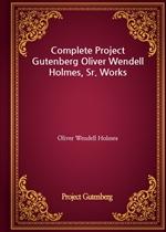 도서 이미지 - Complete Project Gutenberg Oliver Wendell Holmes, Sr. Works
