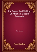도서 이미지 - The Papers And Writings Of Abraham Lincoln, Complete