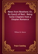 도서 이미지 - News from Nowhere; Or, An Epoch of Rest - Being Some Chapters from a Utopian Romance