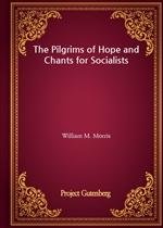 도서 이미지 - The Pilgrims of Hope and Chants for Socialists