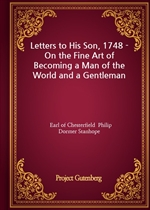 도서 이미지 - Letters to His Son, 1748 - On the Fine Art of Becoming a Man of the World and a Gentleman