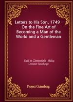 도서 이미지 - Letters to His Son, 1749 - On the Fine Art of Becoming a Man of the World and a Gentleman